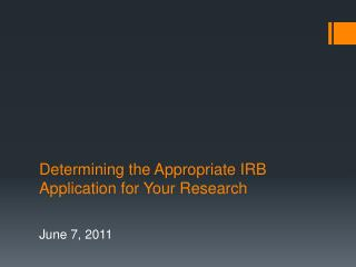 Determining the Appropriate IRB Application for Your Research