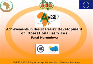 Achievements in Result area #2 :Development of  Operational services  Farai Marumbwa