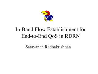 In-Band Flow Establishment for End-to-End QoS in RDRN