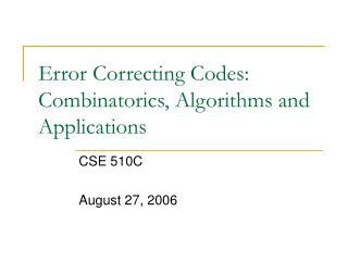 Error Correcting Codes: Combinatorics, Algorithms and Applications