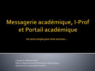 M essagerie académique, I-Prof et Portail académique