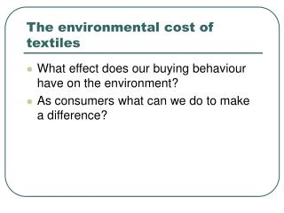 The environmental cost of textiles