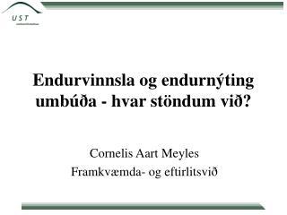 Endurvinnsla og endurnýting  umbúða - hvar stöndum við?