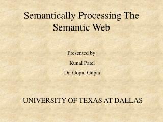Semantically Processing The Semantic Web