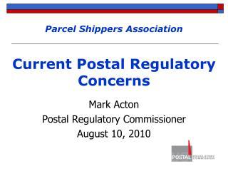 Parcel Shippers Association Current Postal Regulatory Concerns