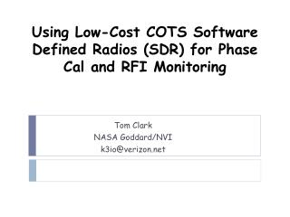 Using Low-Cost COTS Software Defined Radios (SDR) for Phase Cal and RFI Monitoring