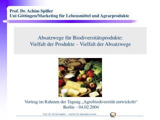 Prof. Dr. Achim Spiller Uni Göttingen/Marketing für Lebensmittel und Agrarprodukte