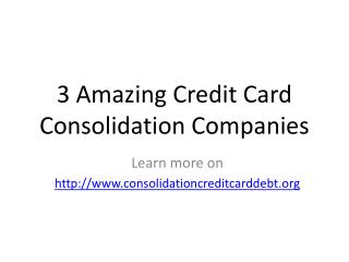 3 Credit Card Debt Consolidation Companies