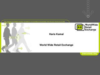 Haris Kamal World Wide Retail Exchange