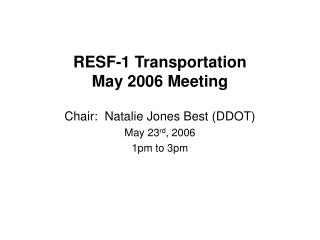 RESF-1 Transportation May 2006 Meeting
