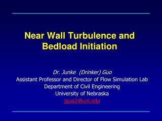 Near Wall Turbulence and Bedload Initiation
