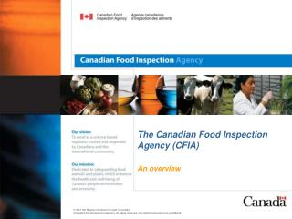 The Canadian Food Inspection Agency (CFIA) An overview