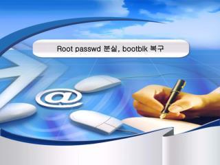 Root passwd  분실 , bootblk  복구