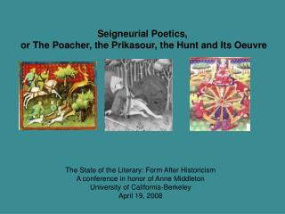 Seigneurial Poetics,  or The Poacher, the Prikasour, the Hunt and Its Oeuvre