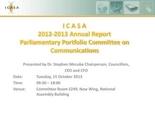 I C A S A 2012-2013 Annual Report Parliamentary Portfolio Committee on Communications