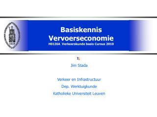 Basiskennis Vervoerseconomie H01I6A  Verkeerskunde basis Cursus 2010
