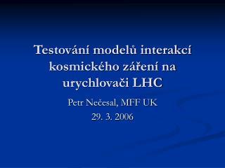 Testování modelů interakcí kosmického záření na urychlovači LHC
