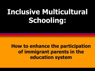 Inclusive Multicultural Schooling: