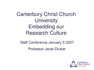 Canterbury Christ Church University  Embedding our  Research Culture
