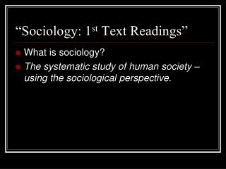 """Sociology: 1 st  Text Readings"""