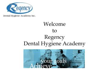 Welcome  to  Regency Dental Hygiene Academy