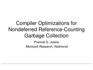 Compiler Optimizations for Nondeferred Reference-Counting  Garbage Collection