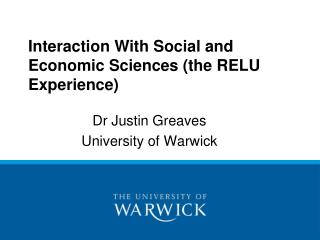 Interaction With Social and Economic Sciences (the RELU Experience)