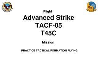 Advanced Strike TACF-05 T45C