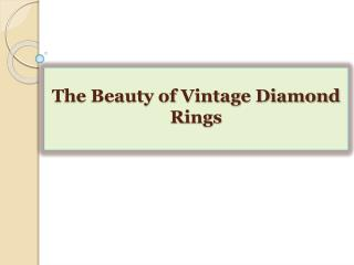 The Beauty of Vintage Diamond Rings