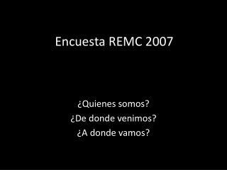 Encuesta REMC 2007