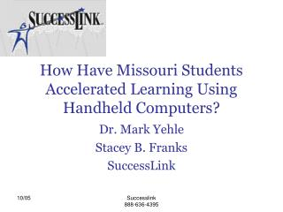 How Have Missouri Students Accelerated Learning Using  Handheld Computers?