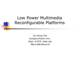 Low Power Multimedia Reconfigurable Platforms