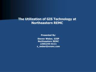 The Utilization of GIS Technology at Northeastern REMC
