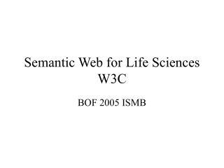 Semantic Web for Life Sciences W3C