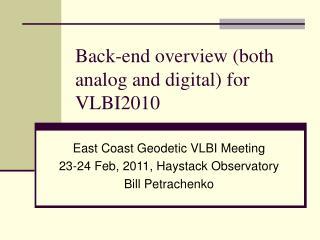 Back-end overview (both analog and digital) for VLBI2010