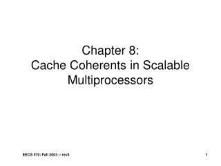 Chapter 8: Cache Coherents in Scalable Multiprocessors