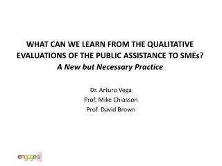 Dr. Arturo Vega Prof. Mike Chiasson  Prof. David Brown