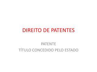 DIREITO DE PATENTES