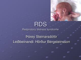 RDS Respiratory distress syndrome