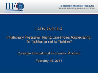 LATIN AMERICA Inflationary Pressures Rising/Currencies Appreciating: To Tighten or not to Tighten?