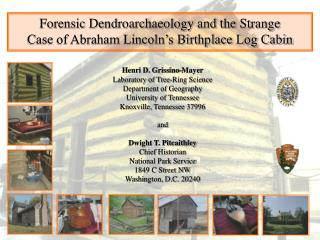Forensic Dendroarchaeology and the Strange Case of Abraham Lincoln�s Birthplace Log Cabin