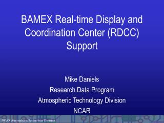BAMEX Real-time Display and Coordination Center (RDCC) Support