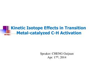 Kinetic Isotope Effects in Transition  Metal-catalyzed C-H Activation