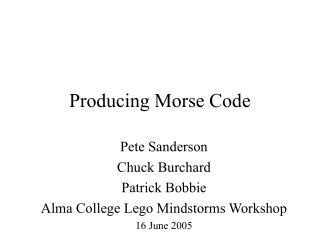 Producing Morse Code