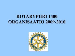 ROTARYPIIRI 1400 ORGANISAATIO 2009-2010