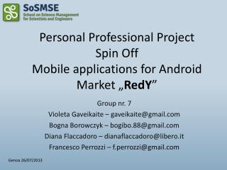"""Personal  Professional  Project Spin Off Mobile  applications  for Android Market """" RedY """""""