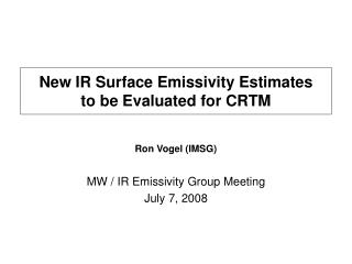 New IR Surface Emissivity Estimates  to be Evaluated for CRTM