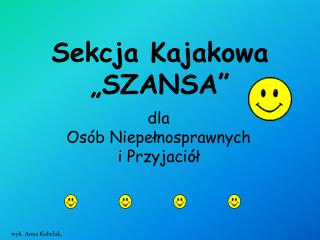 "Sekcja Kajakowa ""SZANSA"""