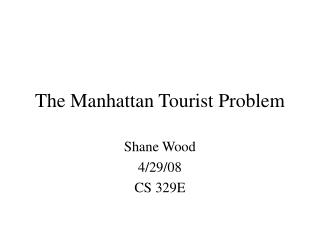 The Manhattan Tourist Problem