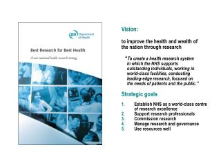 Vision:  to improve the health and wealth of  the nation through research